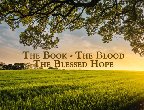 The Book, the Blood, and the Blessed Hope